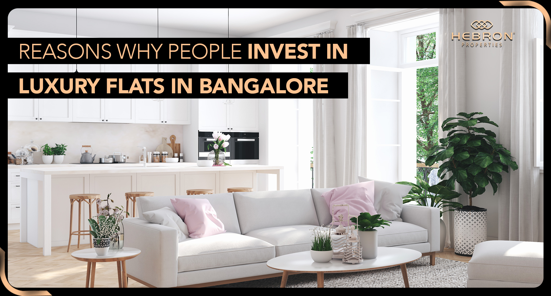 Reasons Why People Invest in Luxury Flats in Bangalore- Hebron Properties